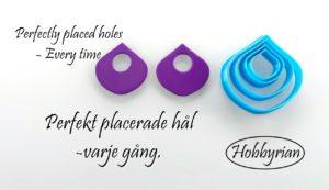 Perfekta hål i dina örhängen (eller vad du vill)
